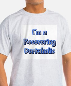 Recovering Dorkaholic Ash Grey T-Shirt