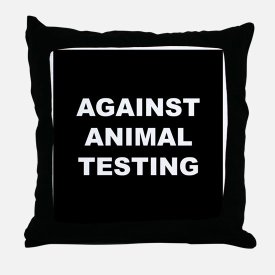 Against Animal Testing Throw Pillow