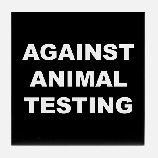 Against Animal Testing Tile Coaster