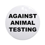 Against Animal Testing Ornament (Round)