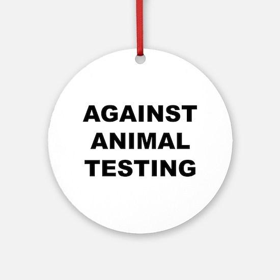 Against Animal Testing Ornament (Round)