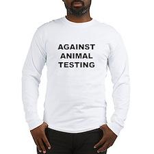 Against Animal Testing Long Sleeve T-Shirt