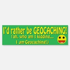 I'd Rather Be Geocaching Bumper Bumper Bumper Sticker