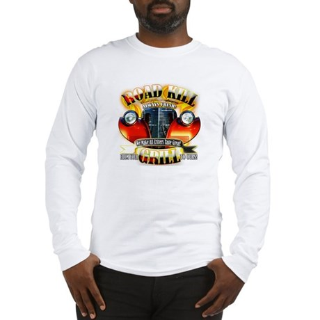 """Road Kill Grill!"" Long Sleeve T-Shirt"