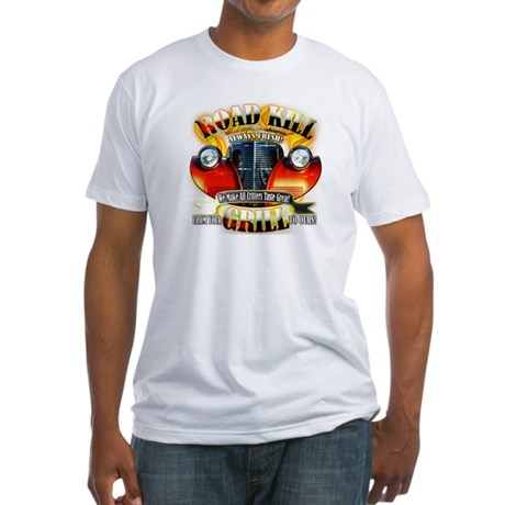 """""""Road Kill Grill!"""" Fitted T-Shirt"""