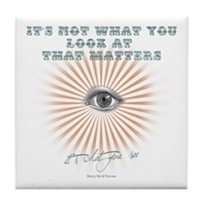 It's What You See Tile Coaster