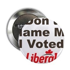 "Dont Blame Me I Voted Liberal 2.25"" Button (10 pac"