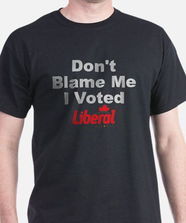 Dont Blame Me I Voted Liberal T-Shirt