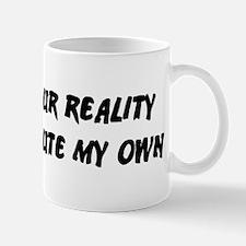 I Reject Your Reality #2 Mug