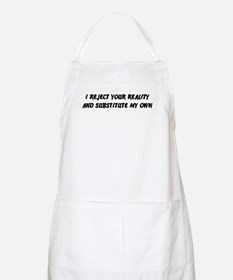I Reject Your Reality #2 BBQ Apron