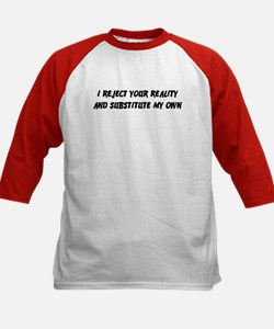 I Reject Your Reality #2 Kids Baseball Jersey