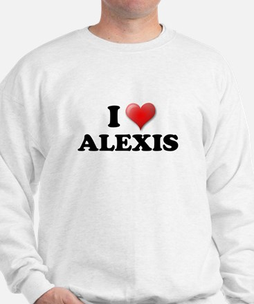I LOVE ALEXIS SHIRT T-SHIRT A Sweater