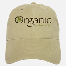 Organic for a healthier you Baseball Baseball Cap