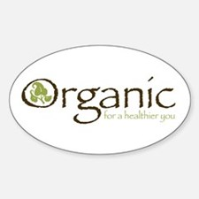 Organic for a healthier you Oval Decal