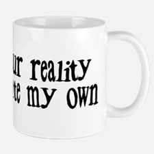 Reject Your Reality 3 Mug