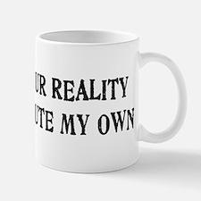I Reject Your Reality #4 Mug