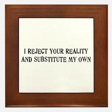 I Reject Your Reality #4 Framed Tile