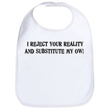 I Reject Your Reality #4 Bib