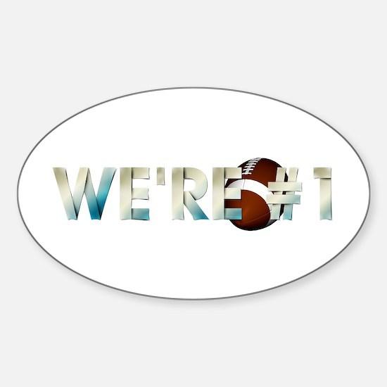 Football We're #1 Sticker (oval)