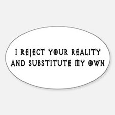 Reject Your Reality 6 Oval Decal