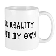 Reject Your Reality 6 Mug