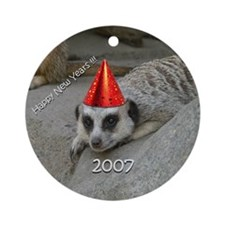 Meerkat New Years 2007<br>Ornament (Round)