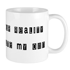 Reject Your Reality 7 Mug