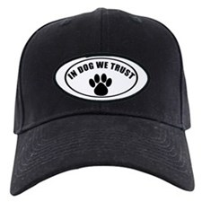 In Dog We Trust Baseball Cap
