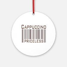 Cappuccino Priceless Ornament (Round)