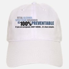 FASD is 100% Preventable Baseball Baseball Baseball Cap