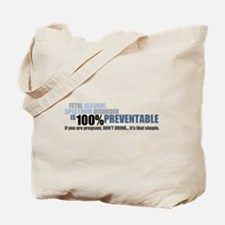 FASD is 100% Preventable Tote Bag