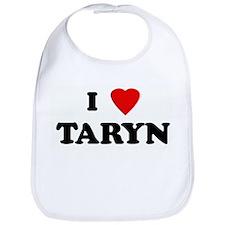I Love TARYN Bib