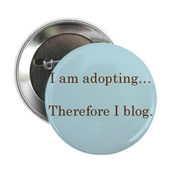 I am adopting...therefore I b Button