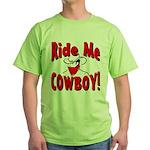 Ride Me Green T-Shirt