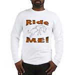 Ride Me Long Sleeve T-Shirt