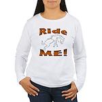 Ride Me Women's Long Sleeve T-Shirt