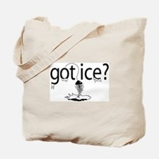 got ice? Ice Fishing Tote Bag