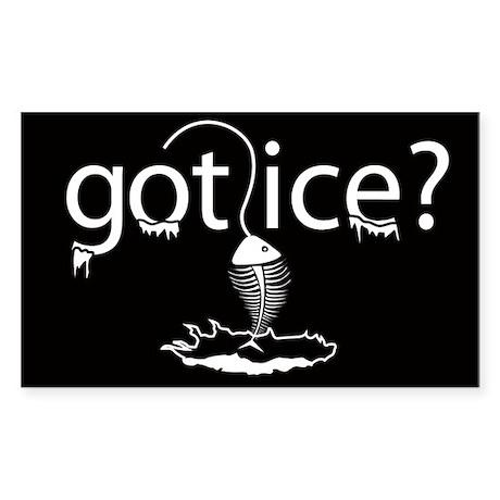 got ice? Ice Fishing Rectangle Sticker