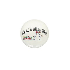 All in who you SNOW Mini Button (10 pack)