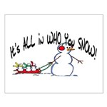 All in who you SNOW Small Poster