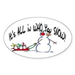 All in who you SNOW Oval Sticker