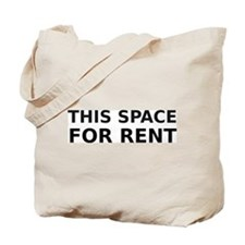 THIS SPACE FOR RENT Tote Bag
