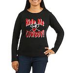 Ride Me Women's Long Sleeve Dark T-Shirt