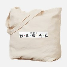 """On a Break"" Tote Bag"