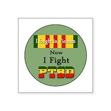 I Fought In Vietnam Now I Fight PTSD Sticker