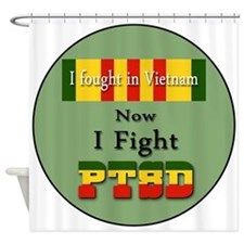 I Fought In Vietnam Now I Fight PTSD Shower Curtai