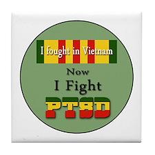 I Fought In Vietnam Now I Fight PTSD Tile Coaster