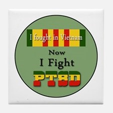 I Fought In Vietnam Now I Fight PTSD Tile Coaster