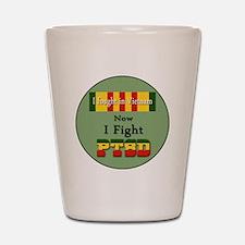 I Fought In Vietnam Now I Fight PTSD Shot Glass