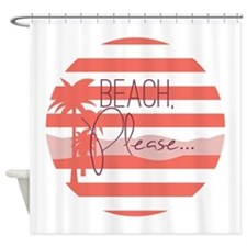 Beach, Please... Shower Curtain